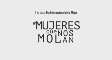 #MujeresQueNosMolan